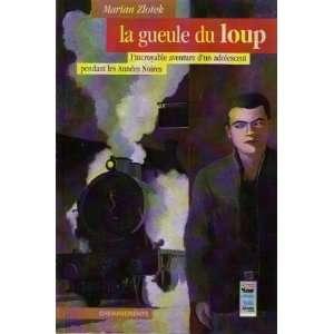 La Gueule du Loup (French Edition) (9782914474313