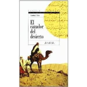 El cazador del desierto/ The Desert hunter (Espacio abierto) (Spanish