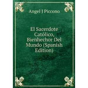 El Sacerdote Católico, Bienhechor Del Mundo (Spanish