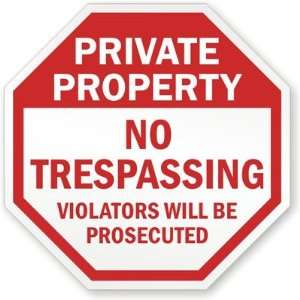 Private Property No Trespassing Violators Will Be