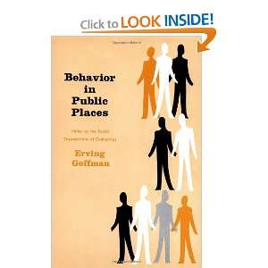Behavior in Public Places Notes on the Social Organization of