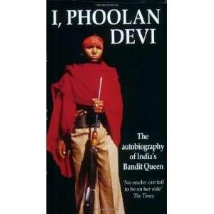 I, Phoolan Devi (9780751519648): Phoolan Devi: Books