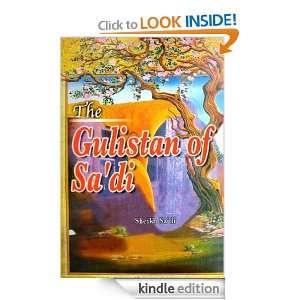 The Gulistan of Sadi: Sheikh Muslih uddin Sadi Shirazi: