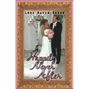 Happily Never After (9781606100547): Lori Davis Brown