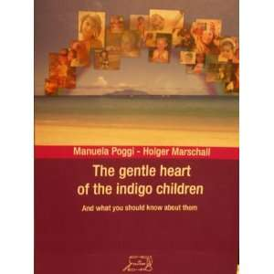 The Gentle Heart of the Indigo Children (9788889837603