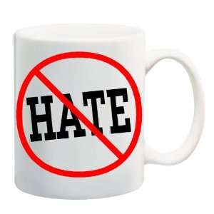 ANTI HATE Mug Coffee Cup 11 oz