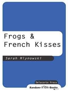 Frogs & French Kisses By Sarah Mlynowski   eBook   Kobo
