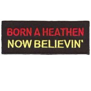 HEATHEN NOW BELIEVIN Christian Fun Biker Patch!!: Everything Else