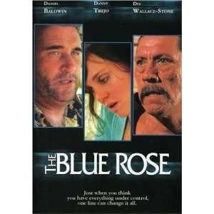 The Blue Rose Daniel Baldwin, Danny Trejo, Dee Wallace