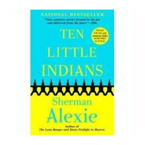 Ten Little Indians   Stories Sherman Alexie Books